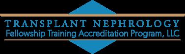 Transplant Nephrology Fellowship Accreditation Program